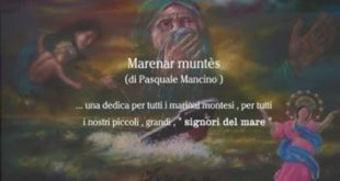 """Marenar muntes"" Poesia di Pasquale Mancino  per tutti i marinai montesi. video"