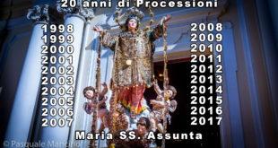 15 agosto 1998 – 2017, Video celebrativo di 20 anni di processioni della Santa Patrona Maria SS. Assunta.